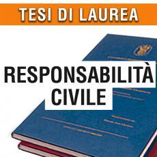 Consulenza legale Tesi di laurea di giurisprudenza in materia di responsabilità civile